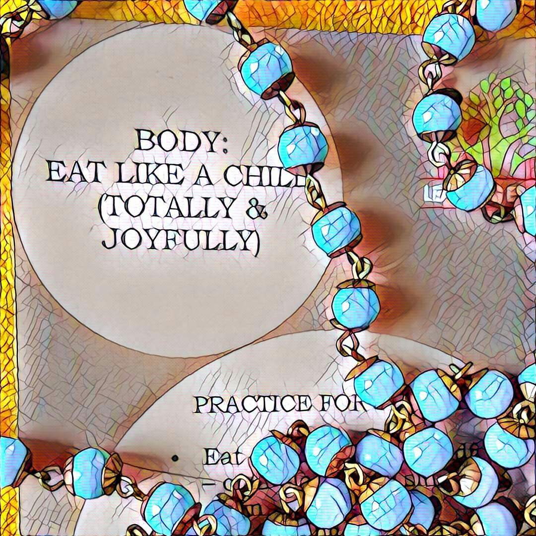 #NaBloPoMo: Day #17: Body- Eat like a child (Totally & joyfully)