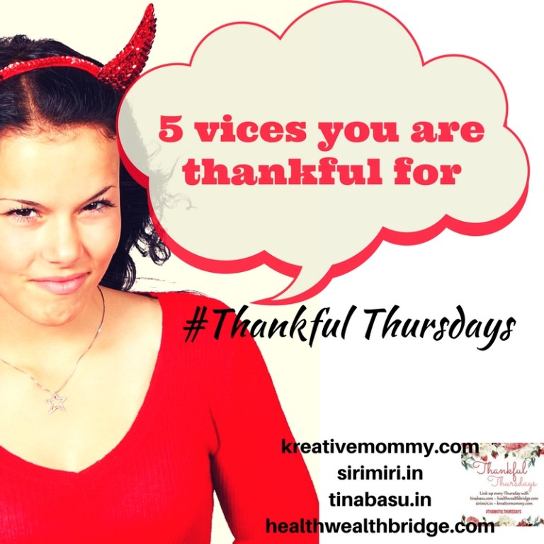 #ThankfulThursdays: 5 Vices I am thankful for