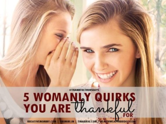 #ThankfulThursday – My top five quirks that make me, Me!!!!