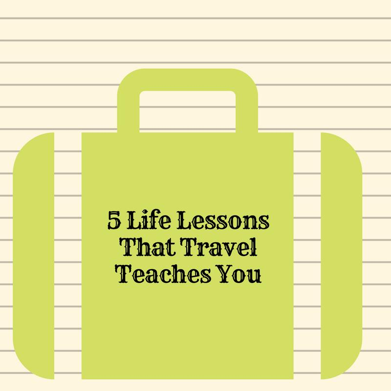 5 Life Lessons That Travel Teaches You [ Guestpost ]