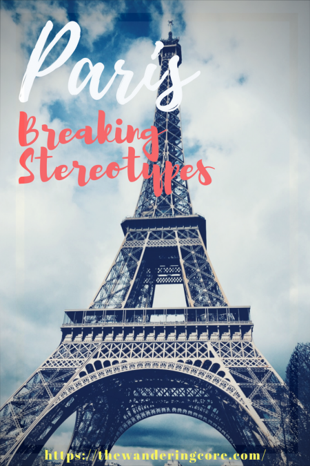 Paris – Breaking the stereotypes! [ Guestpost ]